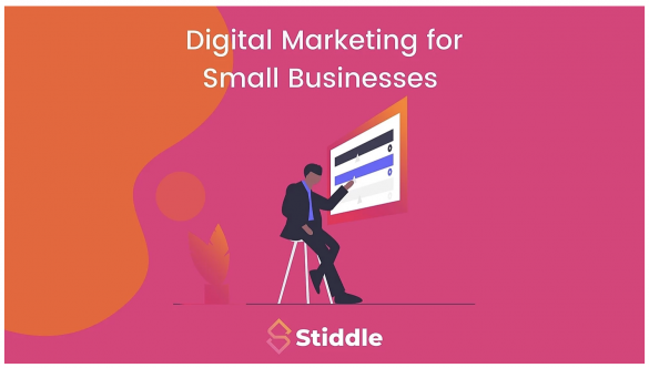 Why Digital Marketing Is Key for Small Businesses - Stiddle Blog