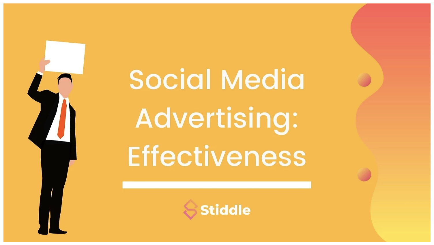 A Detailed Guide on the Effectiveness of Social Media Advertising