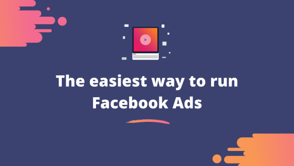 The easiest way to start advertising your business online with Facebook Ads