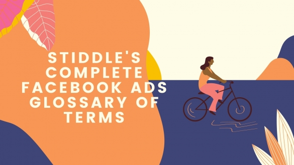 Complete Facebook Ads Glossary of Terms