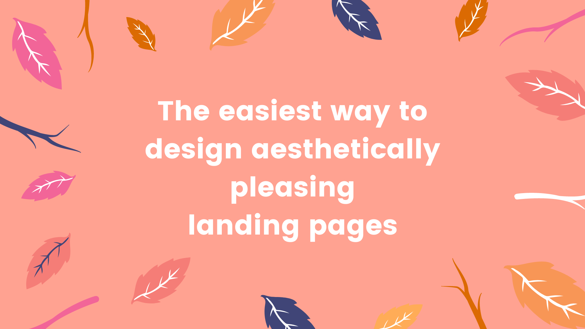 How to Design Aesthetically Pleasing Landing Pages