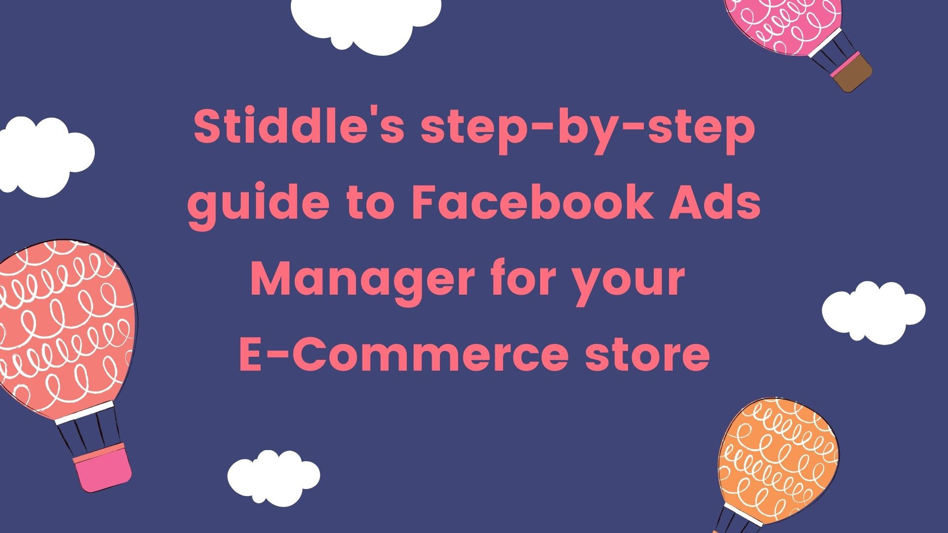 Facebook Ads Manager for Your E-commerce Funnel