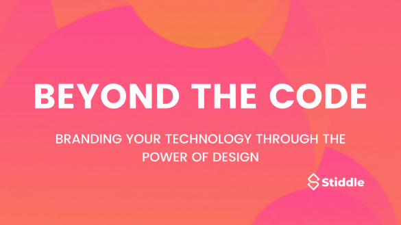 Branding Your Technology Through the Power of Design - Stiddle Blog