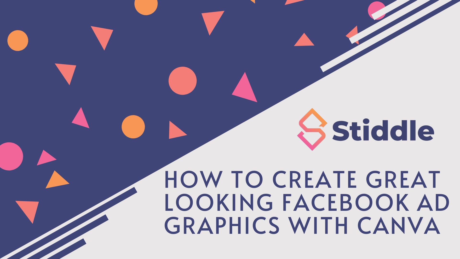 """Blog Cover Image - Text reads """"How to create great looking Facebook Ad Graphics with Canva"""""""