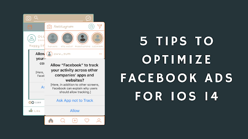 5 tips to optimize Facebook Ads for IOS 14