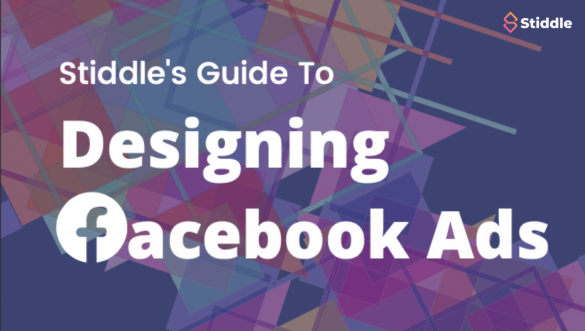 Stiddle's Guide To Designing Facebook Ads